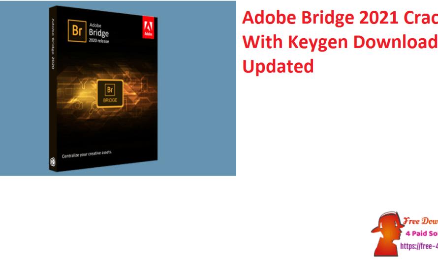 Adobe Bridge CC 2021 (11.0.1)  Crack With Keygen Download [Updated]