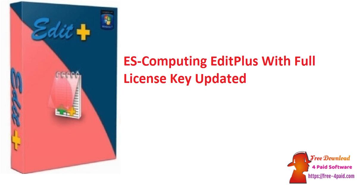 ES-Computing EditPlus With Full License Key Updated