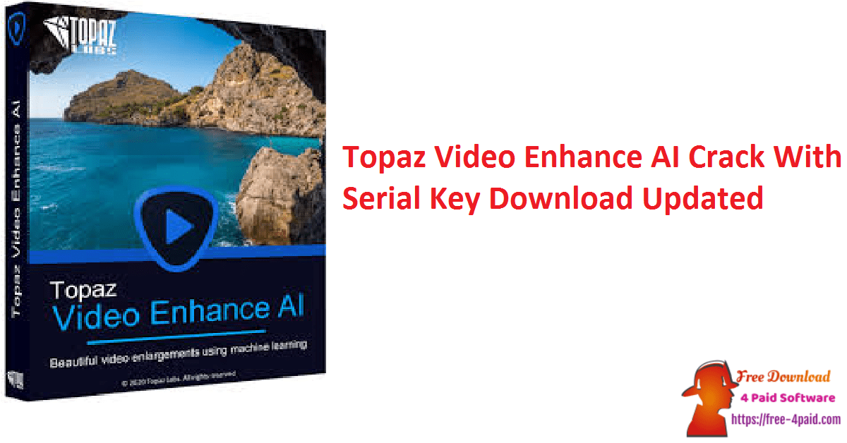Topaz Video Enhance AI Crack With Serial Key Download Updated