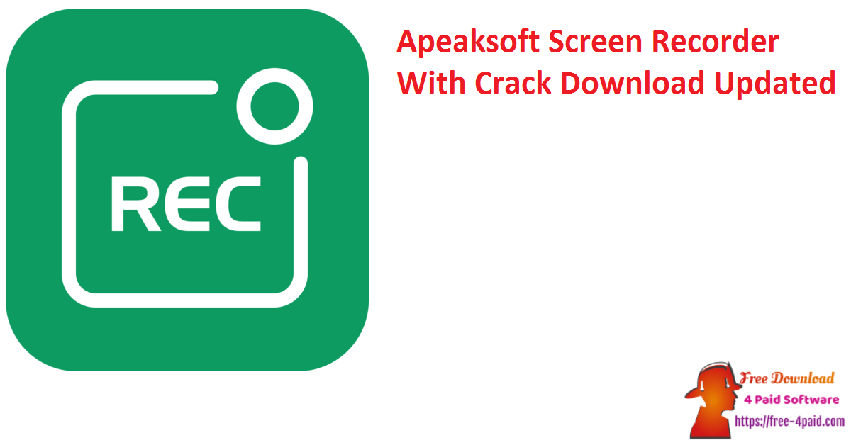 Apeaksoft Screen Recorder With Crack Download Updated