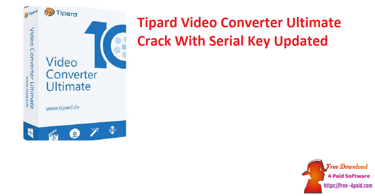 Tipard Video Converter Ultimate Crack With Serial Key Updated