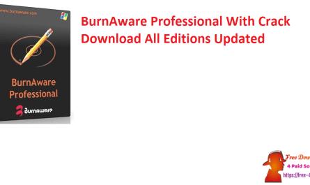 BurnAware Professional With Crack Download All Editions Updated