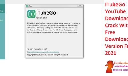 ITubeGo YouTube Downloader Crack With Free Download Version Full 2021