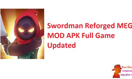 Swordman Reforged MEGA MOD APK Full Game Updated