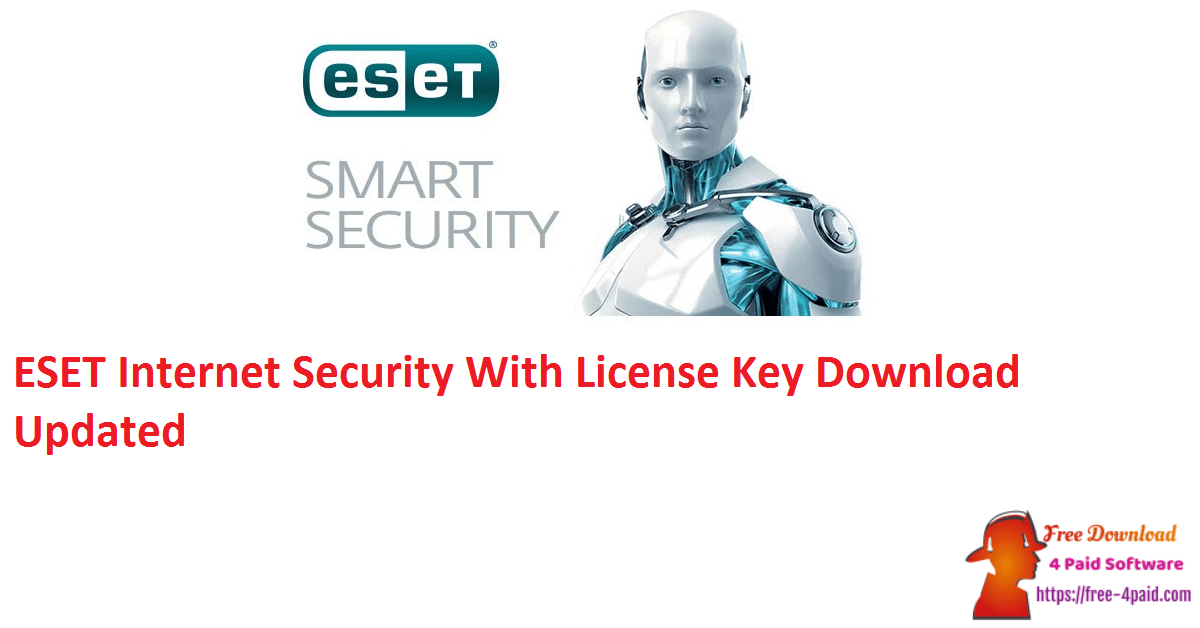 ESET Internet Security With License Key Download Updated