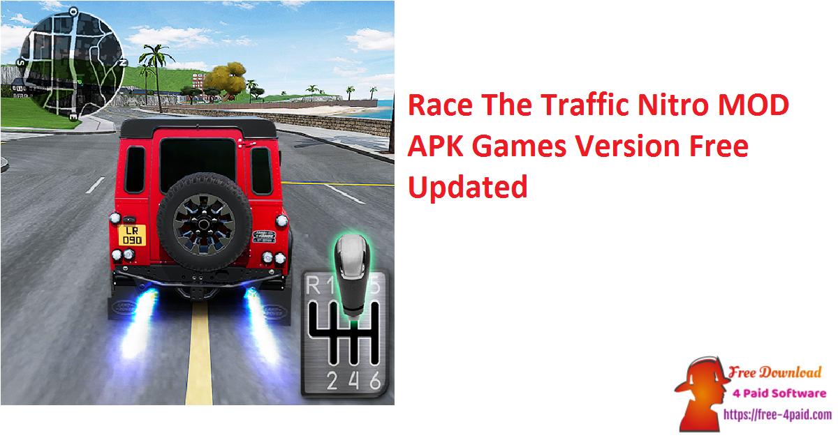 Race The Traffic Nitro MOD APK Games Version Free Updated