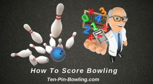 Calculate Bowling Score, How To Score Bowling, How to Keep Bowling Score, Bowling Score Calculator