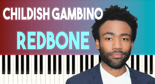 Childish Gambino – Redbone – Piano Tutorial / Cover