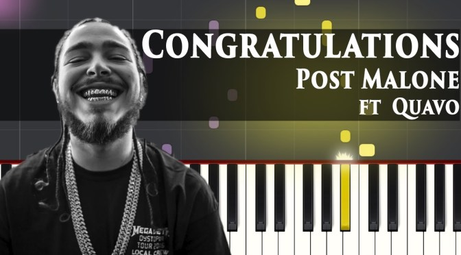 Post Malone – Congratulations ft  Quavo – Piano Tutorial – Cover (Sheets)