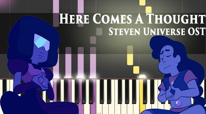 Steven Universe – Here Comes A Thought – Piano Tutorial/Cover