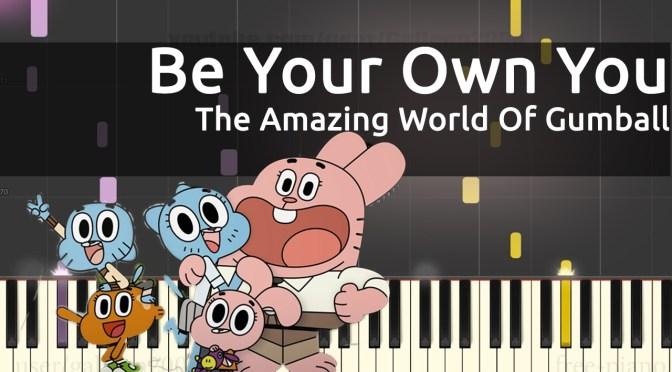 The Amazing World of Gumball – Be Your Own You! (The Copycats) – Piano Tutorial