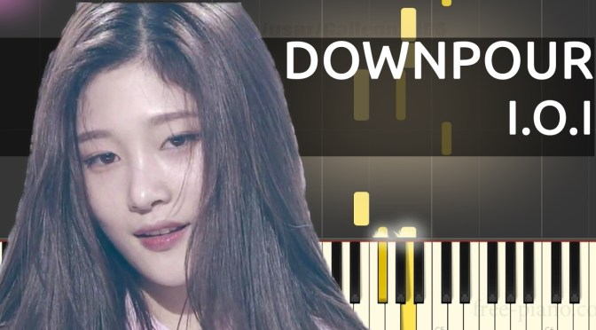 [MV] I.O.I(아이오아이) – DOWNPOUR(소나기) – Piano Tutorial – How To Play