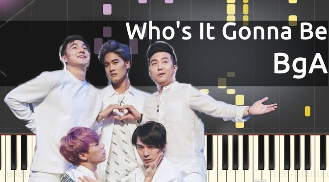 BgA – Who's It Gonna Be – Piano Tutorial