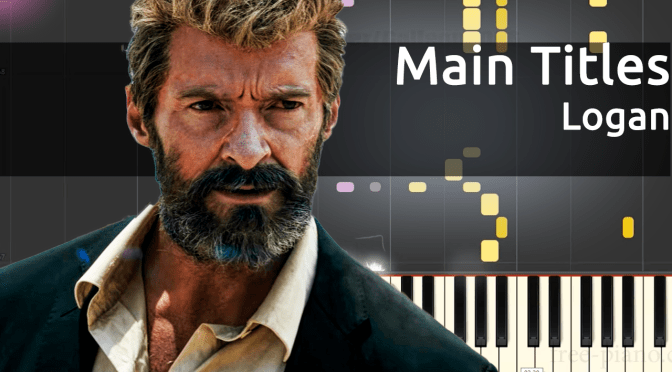 LOGAN – Main Titles – Piano Tutorial