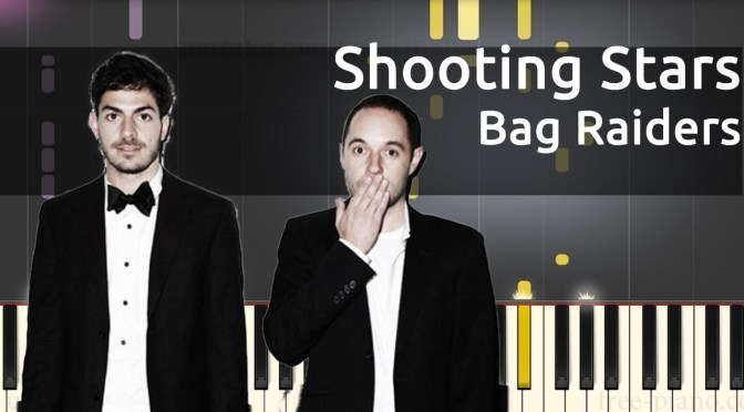 Bag Raiders – Shooting Stars – Piano Tutorial