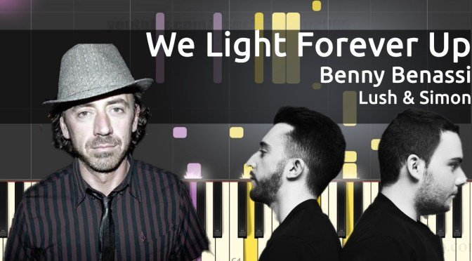 Benny Benassi X Lush & Simon – We Light Forever Up – Piano Tutorial