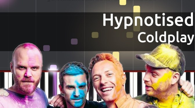 Coldplay – Hypnotised – Piano Tutorial – Sheets