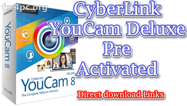 CyberLink YouCam Deluxe 8 0 1708 0 Pre Activated Free Download