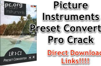Picture Instruments Preset Converter Pro Crack
