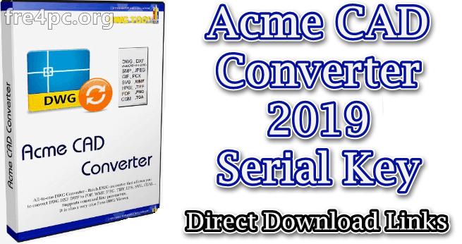 Acme CAD Converter 2019 Serial Key