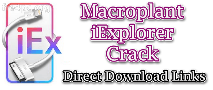 Macroplant iExplorer Crack