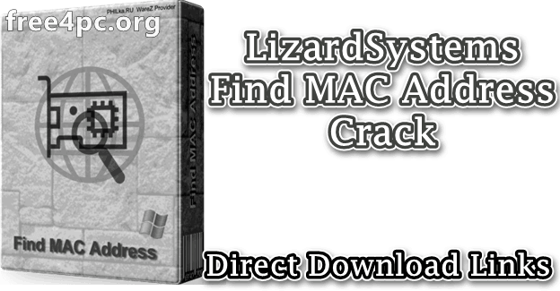 LizardSystems Find MAC Address Crack