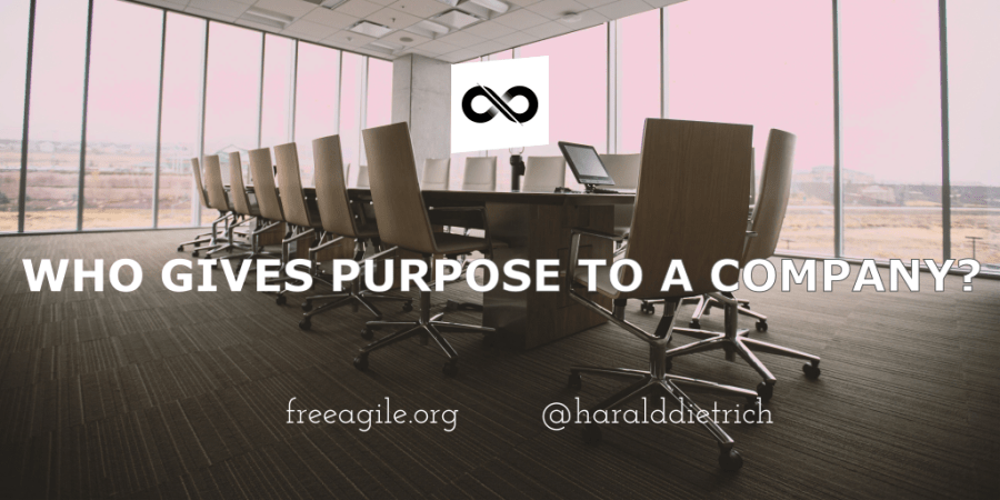 Who gives purpose to a company?
