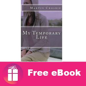 Free eBook: My Temporary Life ($3.99 Value)