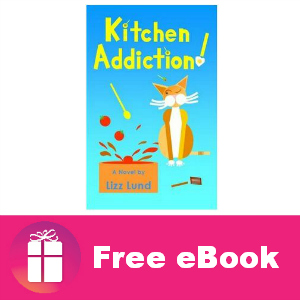 Freebie 'Kitchen Addiction!' eBook ($2.99 value)