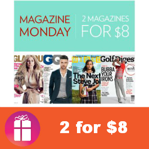 Deal Magazines 2 for $8