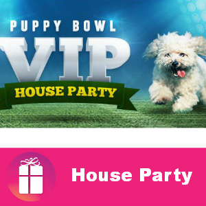 Free House Party: Puppy Bowl VIP