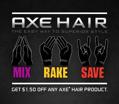 $1.50 on AXE Hair Coupon & enter the AXE Mix Rake Win Sweepstakes