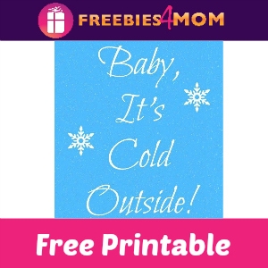 Free Baby It's Cold Outside Printable
