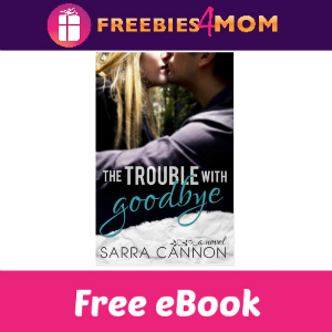 Free eBook: The Trouble With Goodbye