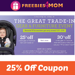 25% Coupon when you 'Trade-In' at Babies R Us