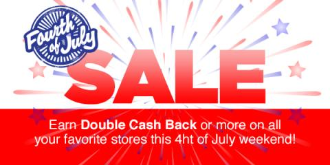 4th of July Sale: Double Cash Back or more!