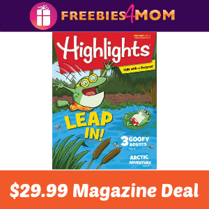 Magazine Deal: Highlights for Children $29.99