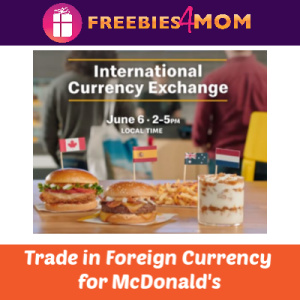 Exchange Foreign Currency for McDonald's June 6