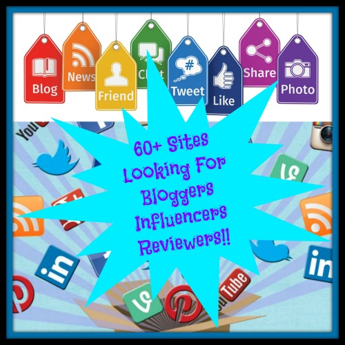 60+ Sites Looking for Bloggers, Influencers & Reviewers!!