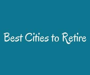 Best Cities to Retire