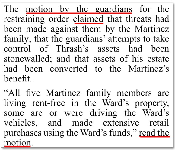 April 12-13, 2019 San Antonio Express-News coverage of Charlie Thrash's guardianship trial, where a careful reader will note all author John MacCormack has done is parrot one side's Motion, not provide objective, journalistic news coverage of two-sided Trial. Thus, all readers every learn in John MacCormack's reporting is what Cavaretta, Katona, Leighner & Andersen want the readers to know. Since CKL&A represent Charlie's estranged grandniece, Tonya Barina, Guardian of Charlie's Estate, anything they state in their Motions will be highly prejudiced against Laura Martinez, in favor of their client, Tonya. That's the way the law is supposed to work. It is NOT the way journalists are supposed to cover a civil, legal case where a man's liberties, freedom to freely associate with whom he pleases, and his life work, is at stake.