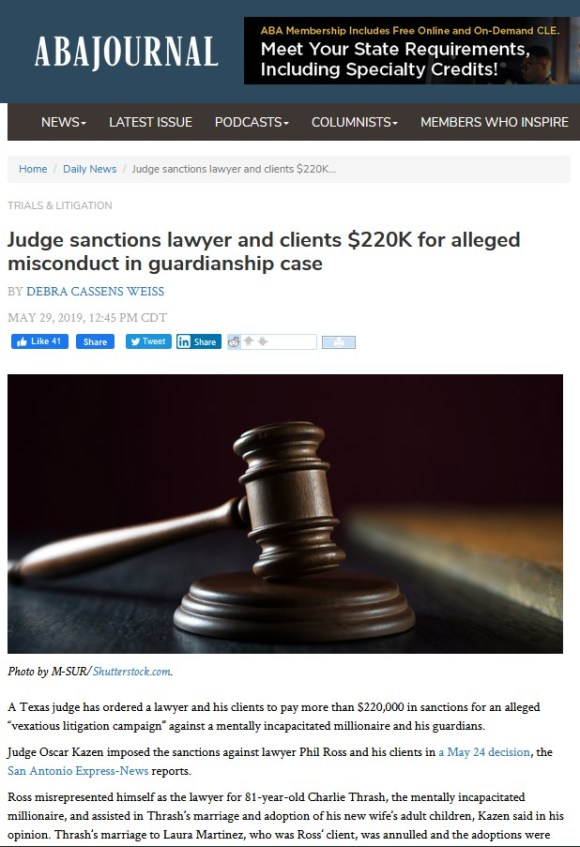 """May 29, 2019 article from the American Bar Association Journal, which omits the fact that Judge Oscar Kazen ordered """"a lawyer and his clients to pay more than $220,000 in sanctions for an alleged 'vexatious litigation campaign,'"""" was able to levy these sanctions because he did not allow the lawyer and his clients to defend themselves. Instead, Judge Oscar Kazen struck the truth from the record and left Laura Martinez without any legal defense against his judicial bias and in our opinion absolutely criminal and corrupt abuse of his judicial power."""