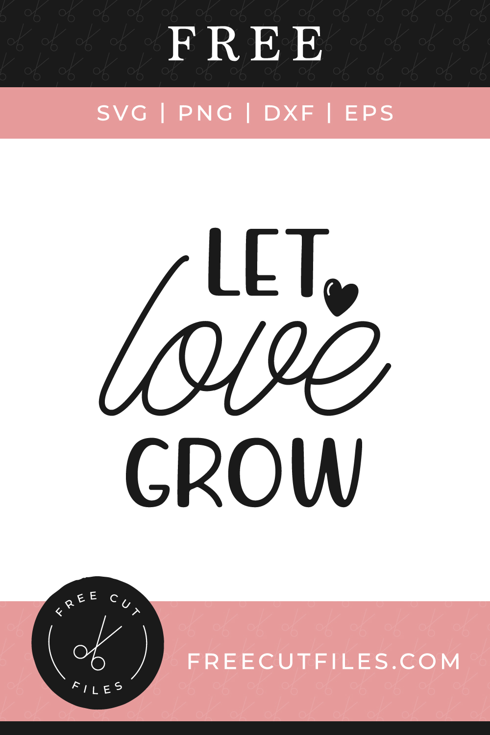 Download Let love grow - Free SVG   Free Cut Files