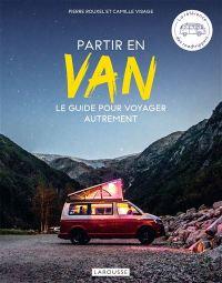 Partir-en-Van Vanlife : les guides pratiques !