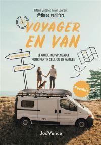 Voyager-en-van Vanlife : les guides pratiques !