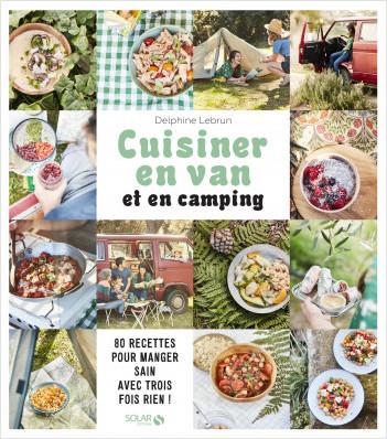cuisiner-en-van-et-en-camping Location de van aménagé à Nantes, Paris, Toulouse, et Tours !