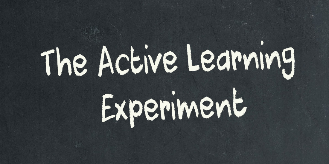 The Active Learning Experiment