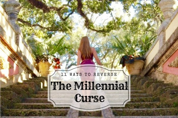 11 Ways to Reverse the Millennial Curse