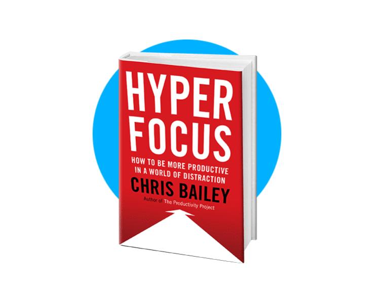 Hyperfocus by Chris Bailey