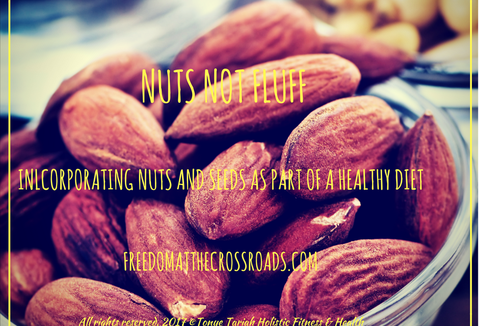 Nuts not fluff: Incorporating Nuts and Seeds As Part of a Health